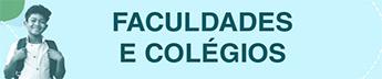 FACULDADES E COLÉGIOS