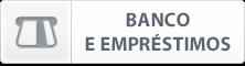 BANCO E EMPRÉSTIMOS